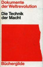 (Antiquariat) Dokumente der Weltrevolution: Die Technik der Macht
