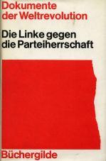 (Antiquariat) Dokumente der Weltrevolution: Linke gegen Parteiherrschaft