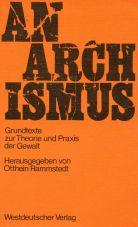 (Antiquariat) Anarchismus. Grundtexte zur Theorie und Praxis der Gewalt