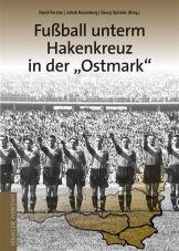 Fußball unterm Hakenkreuz in der Ostmark