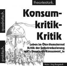 quadratisch.praktisch.theoriestark: Konsumkritik-Kritik