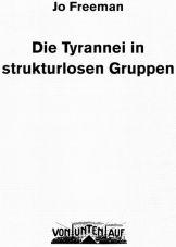 Die Tyrannei in strukturlosen Gruppen