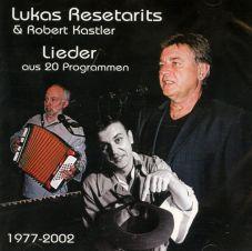 Resetarits / Kastler: Lieder aus 20 Programmen