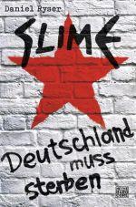 Slime. Deutschland muss sterben