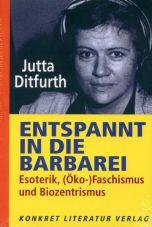Entspannt in die Barbarei. Esoterik, (Öko-)Faschismus und Biozentrismus