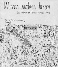 Wissen wuchern lassen. Ein Handbuch zum Lernen in urbanen Gärten
