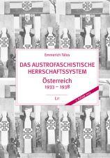 Das austrofaschistische Herrschaftssystem. Österreich 1933 - 1938