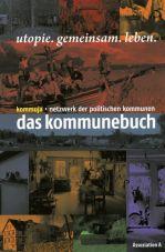 Das Kommunebuch. Utopie gemeinsam leben