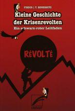 Kleine Geschichte der Krisenrevolten. Ein schwarz-roter Leitfaden