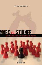 Marx vs. Stirner. Oder: Ein Versuch über dieses & jenes