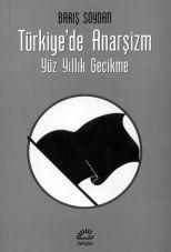 Türkiyede Anarsizm - Yüz Yillik Gecikme