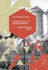 Die Revolution als Kommunisierung. Kommunisierung und Klassen Band 1