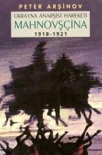 Mahnovsçina. Ukrayna Anarsist Hareketi 1918-1921
