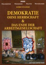 Demokratie ohne Herrschaft & Das Ende der Arbeitsgesellschaft