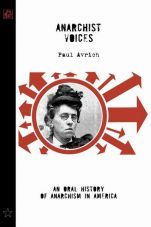 Anarchist Voices. An Oral History of Anarchism in America