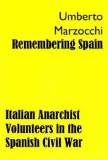 Remembering Spain. Italian Anarchist Volunteers in the Spanish Civil War