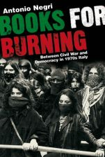 Books for Burning. Between Civil War and Democracy in 1970s Italy
