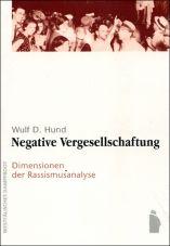 Negative Vergesellschaftung. Dimensionen der Rassismusanalyse