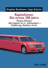 Kapitalismus - Die ersten 200 Jahre. Thomas Pikettys »Das Kapital im 21. Jahrhundert« - Einführung, Debatte, Kritik