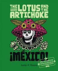 The Lotus and the Artichoke - Mexiko! Eine kulinarische Entdeckungsreise mit über 60 veganen Rezepten
