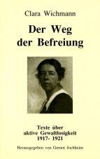 Der Weg der Befreiung. Texte über aktive Gewaltlosigkeit 1917-1921