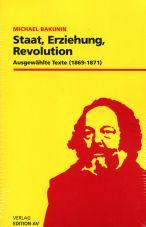 Staat, Erziehung, Revolution. Ausgewählte Texte. 1869-1871