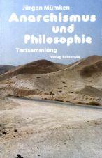 Anarchismus und Philosophie. Textsammlung