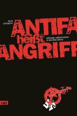 Antifa heisst Angriff. Militanter Antifaschismus in den 80er Jahren