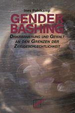 Genderbashing. Diskriminierung und Gewalt an den Grenzen der Zweigeschlechtlichkeit