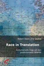 Race in Translation. Kulturkämpfe rings um den postkolonialen Atlantik