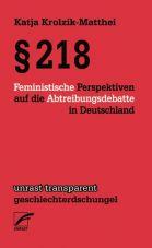 §218. Feministische Perspektiven auf die Abtreibungsdebatte in Deutschland