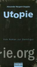 Utopie. Vom Roman zur Denkfigur