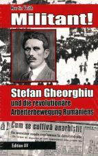 Militant! Stefan Gheorghiu und die revolutionäre Arbeiterbewegung Rumäniens