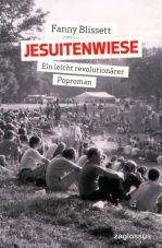 Jesuitenwiese. Ein leicht revolutionärer Poproman