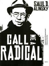 Call me a radical. Organizing und Enpowerment - Politische Schriften
