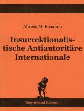 Bonanno, Alfredo M.: Insurrektionalistische antiautoritäre Internationale