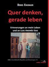 Quer denken, gerade leben. Erinnerungen an mein Leben und an Luis Andrés Edo