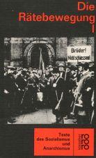 (Antiquariat) Die Rätebewegung - Band 1