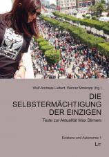 Die Selbstermächtigung der Einzigen. Texte zur Aktualität Max Stirners