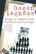 Gegendiagnose. Beiträge zur radikalen Kritik an Psychologie und Psychiatrie