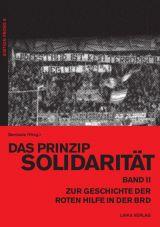Das Prinzip Solidarität. Zur Geschichte der Roten Hilfe in der BRD, Band 2
