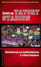 Zurück zum Tatort Stadion. Diskriminierung und Antidiskriminierung in Fußball-Fankulturen