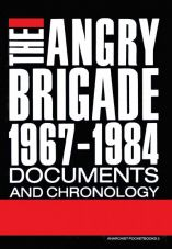 The Angry Brigade 1967-1984. Documents and Chronology
