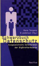 (Antiquariat) Schwarzbuch Datenschutz. Ausgezeichnete Datenkraken der Big Brother Awards