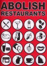 Abolish Restaurants