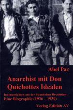 Anarchist mit Don Quichottes Idealen: Innenansicht aus der Spanischen Revolution (1936-1939 Biographie Band 2)