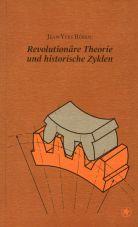 Revolutionäre Theorie und historische Zyklen