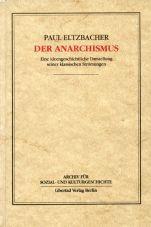 (Antiquariat) Der Anarchismus. Eine ideengschichtliche Darstellung seiner klassischen Strömungen