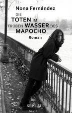 Die Toten im trüben Wasser des Mapocho