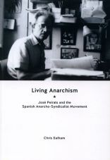 Living anarchism. Jose Peirats and the Spanish Anarcho-Syndicalist Movement